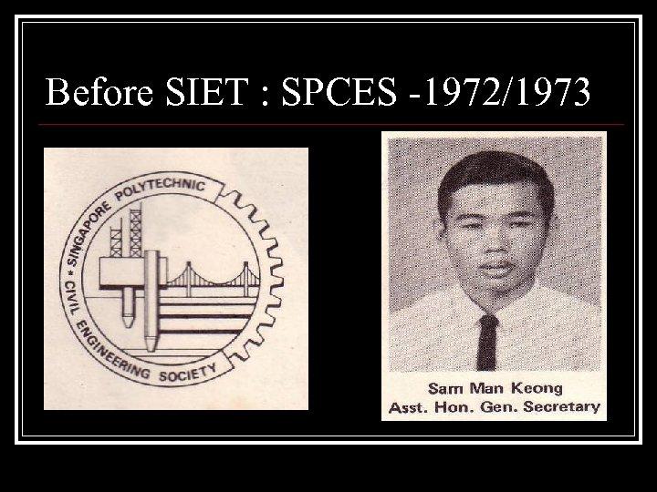 Before SIET : SPCES -1972/1973