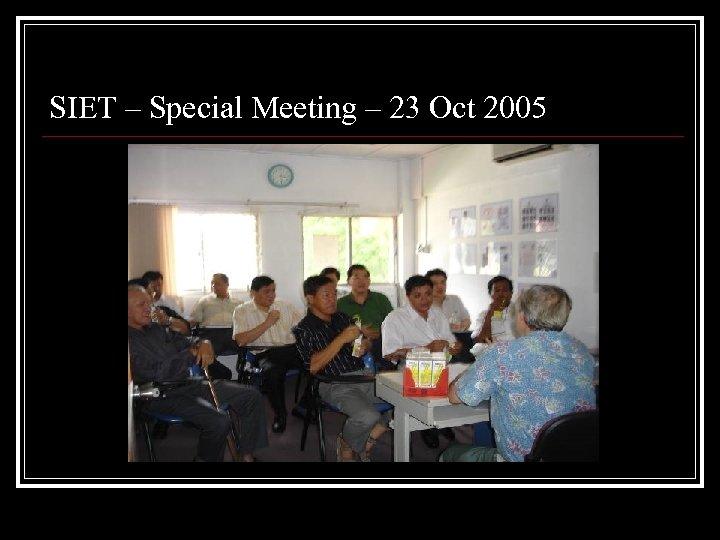 SIET – Special Meeting – 23 Oct 2005