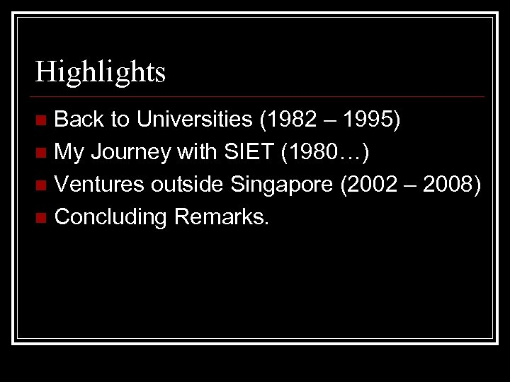 Highlights Back to Universities (1982 – 1995) n My Journey with SIET (1980…) n