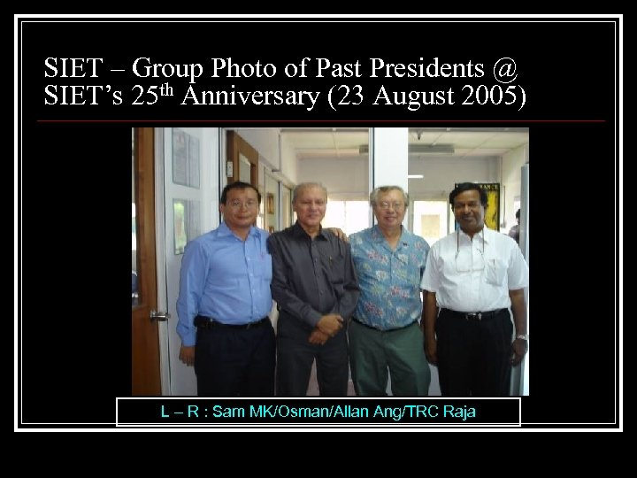 SIET – Group Photo of Past Presidents @ SIET's 25 th Anniversary (23 August