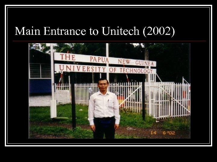 Main Entrance to Unitech (2002)
