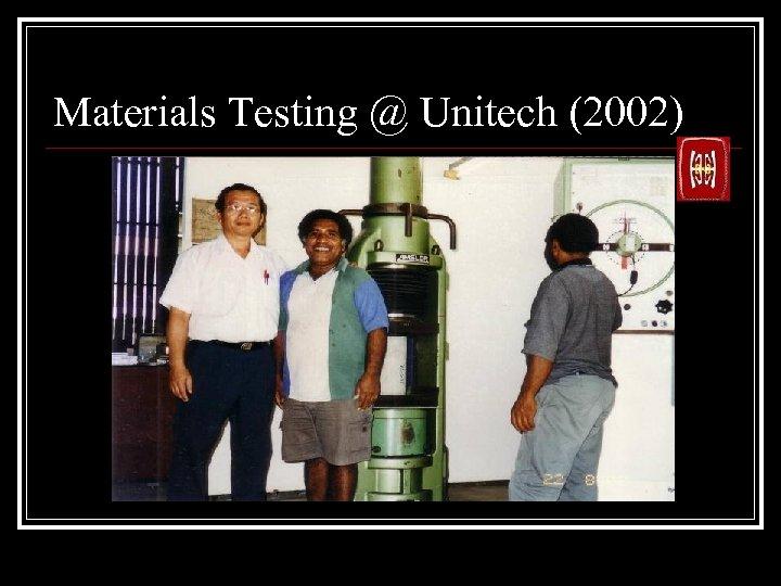 Materials Testing @ Unitech (2002)
