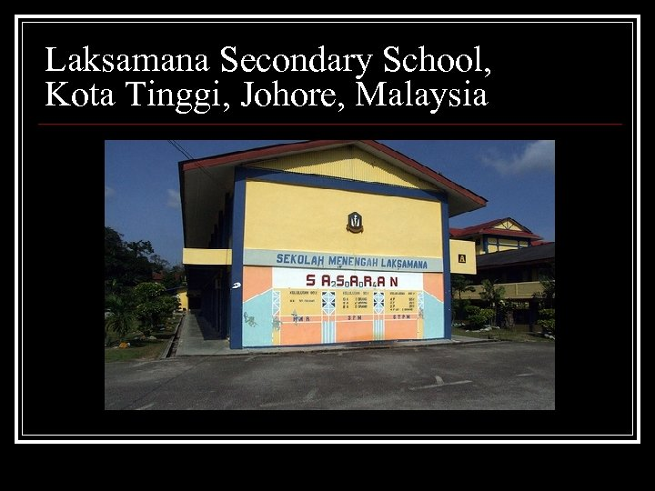 Laksamana Secondary School, Kota Tinggi, Johore, Malaysia