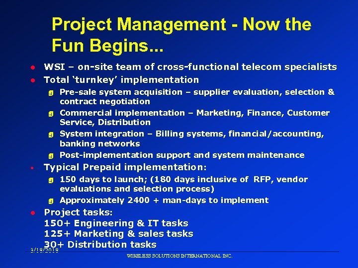Project Management - Now the Fun Begins. . . l l WSI – on-site