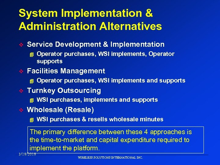 System Implementation & Administration Alternatives v Service Development & Implementation 4 v Facilities Management