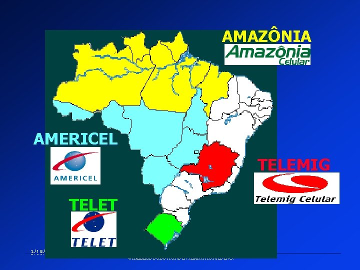 AMAZÔNIA AMERICEL TELEMIG TELET 3/18/2018 WIRELESS SOLUTIONS INTERNATIONAL INC.