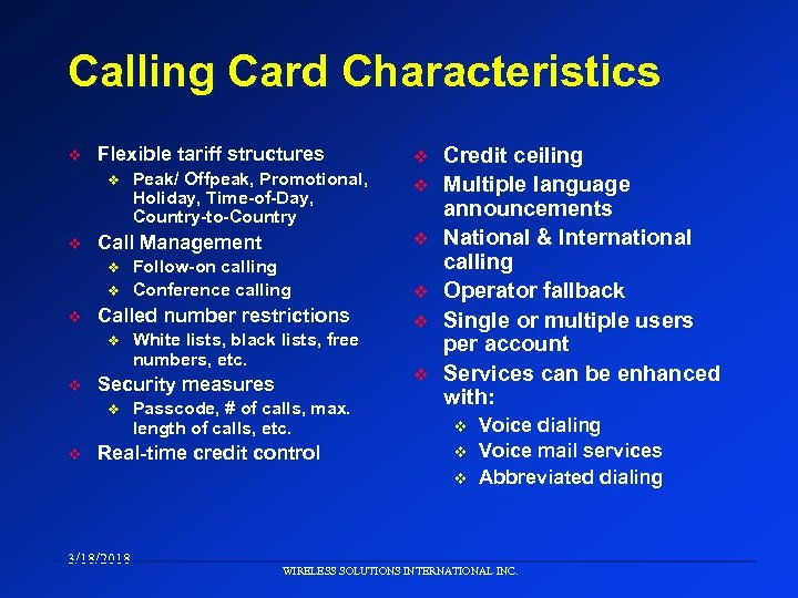 Calling Card Characteristics v Flexible tariff structures v v White lists, black lists, free