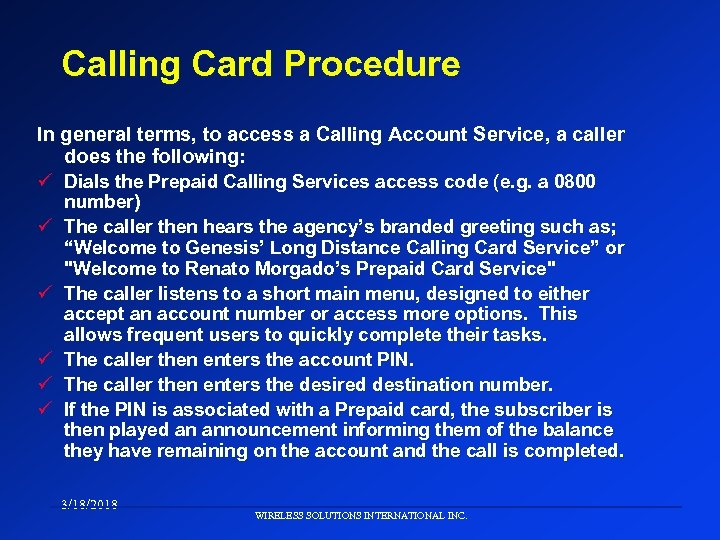 Calling Card Procedure In general terms, to access a Calling Account Service, a caller