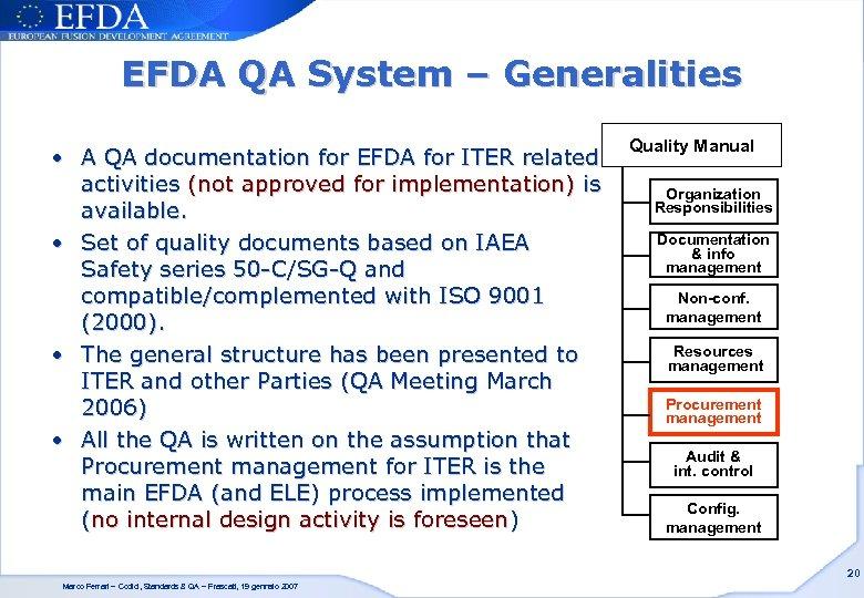 EFDA QA System – Generalities • A QA documentation for EFDA for ITER related