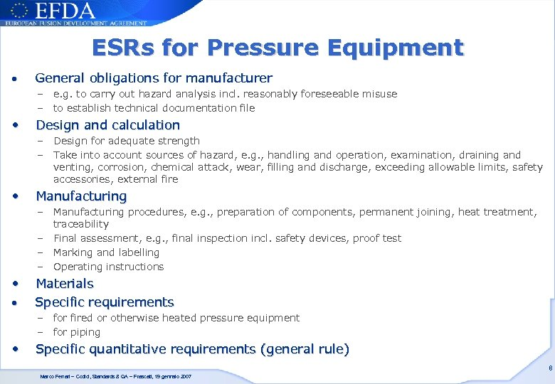 ESRs for Pressure Equipment • General obligations for manufacturer – e. g. to carry