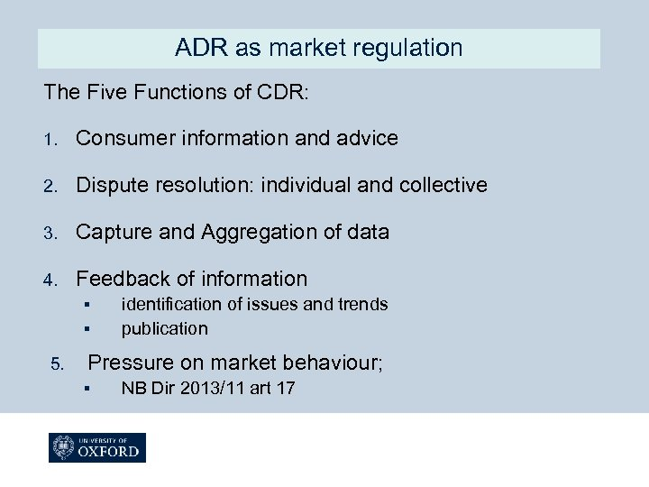 ADR as market regulation The Five Functions of CDR: 1. Consumer information and advice