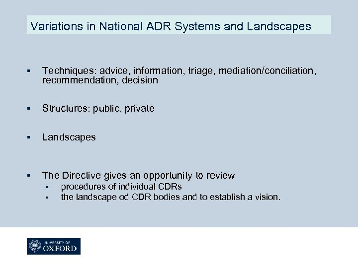 Variations in National ADR Systems and Landscapes § Techniques: advice, information, triage, mediation/conciliation, recommendation,