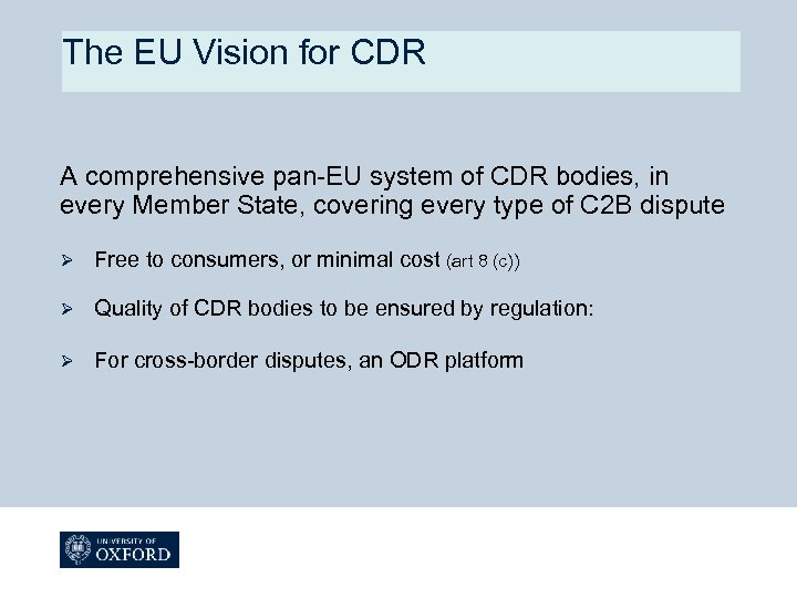 The EU Vision for CDR A comprehensive pan-EU system of CDR bodies, in every
