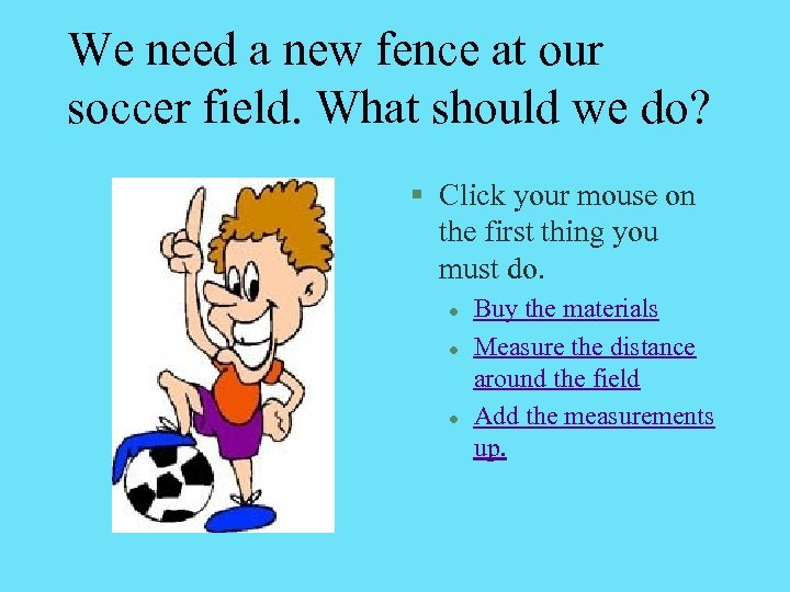 We need a new fence at our soccer field. What should we do? §