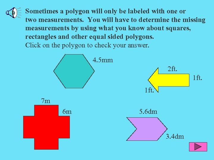 Sometimes a polygon will only be labeled with one or two measurements. You will