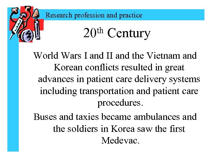 Research profession and practice th 20 Century World Wars I and II and the