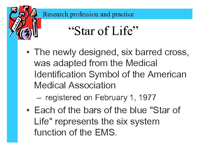 """Research profession and practice """"Star of Life"""" • The newly designed, six barred cross,"""