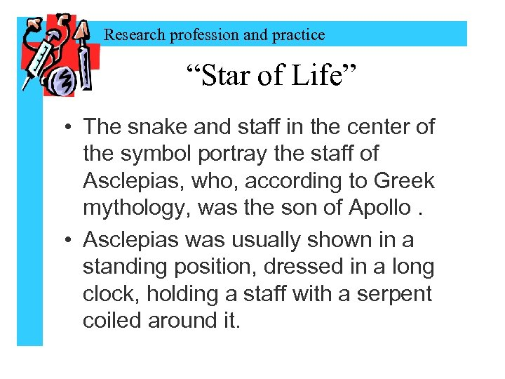 """Research profession and practice """"Star of Life"""" • The snake and staff in the"""