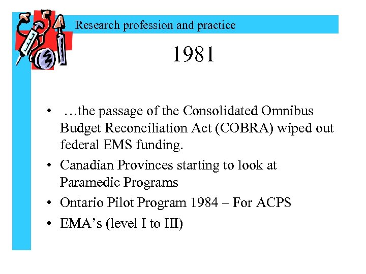 Research profession and practice 1981 • …the passage of the Consolidated Omnibus Budget Reconciliation