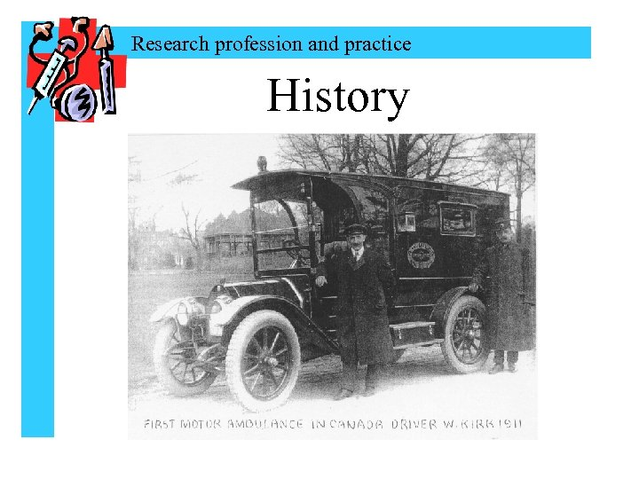 Research profession and practice History