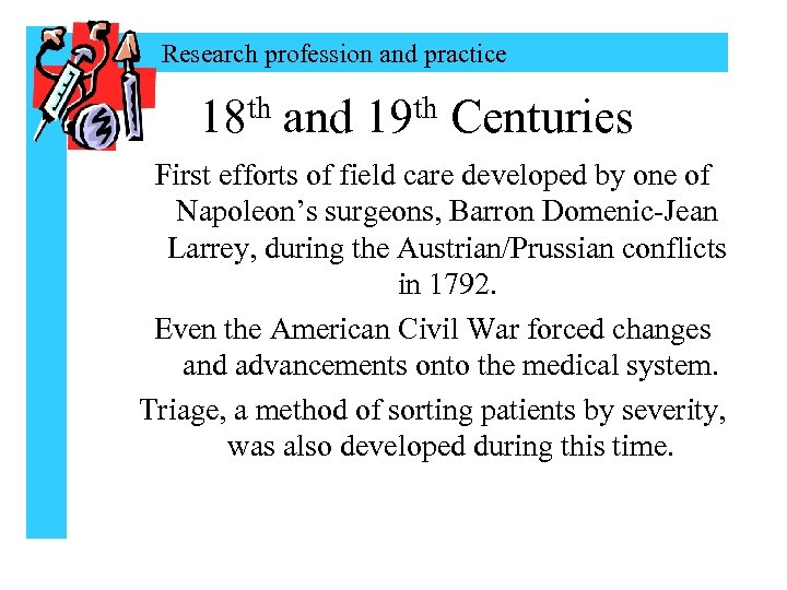Research profession and practice th 18 and th 19 Centuries First efforts of field