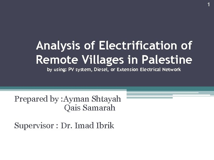 1 Analysis of Electrification of Remote Villages in Palestine by using: PV system, Diesel,