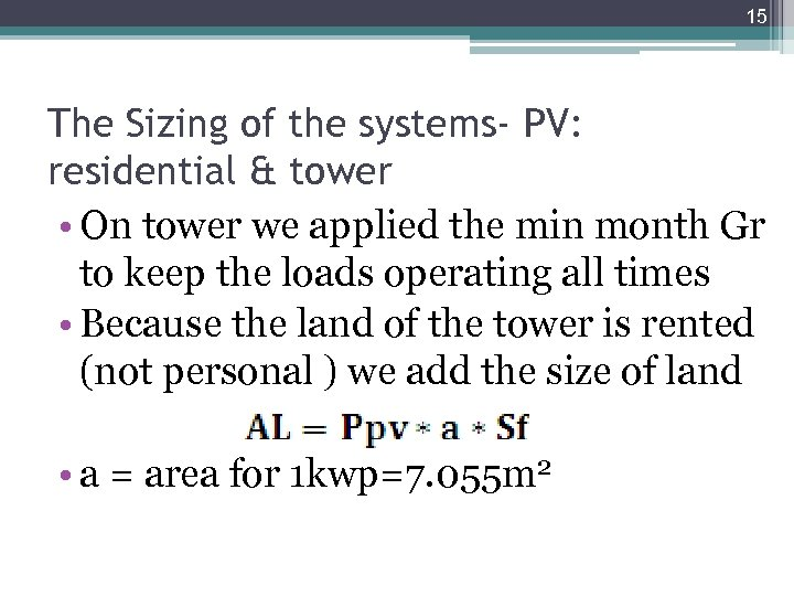 15 The Sizing of the systems- PV: residential & tower • On tower we