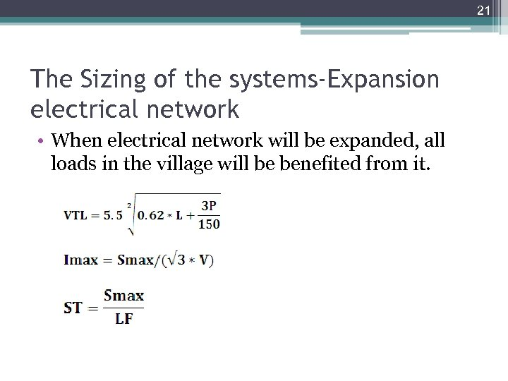 21 The Sizing of the systems-Expansion electrical network • When electrical network will be