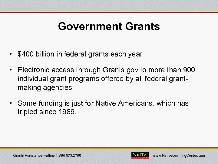 Government Grants • $400 billion in federal grants each year • Electronic access through
