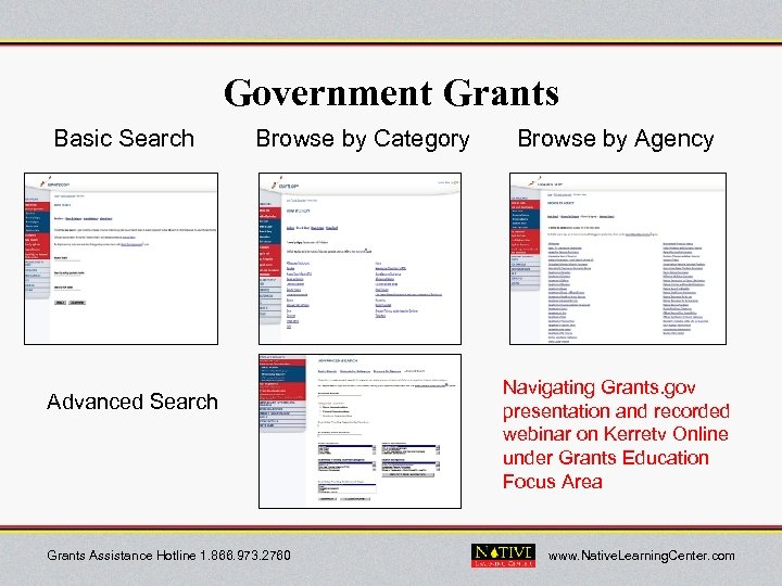 Government Grants Basic Search Browse by Category Advanced Search Grants Assistance Hotline 1. 866.