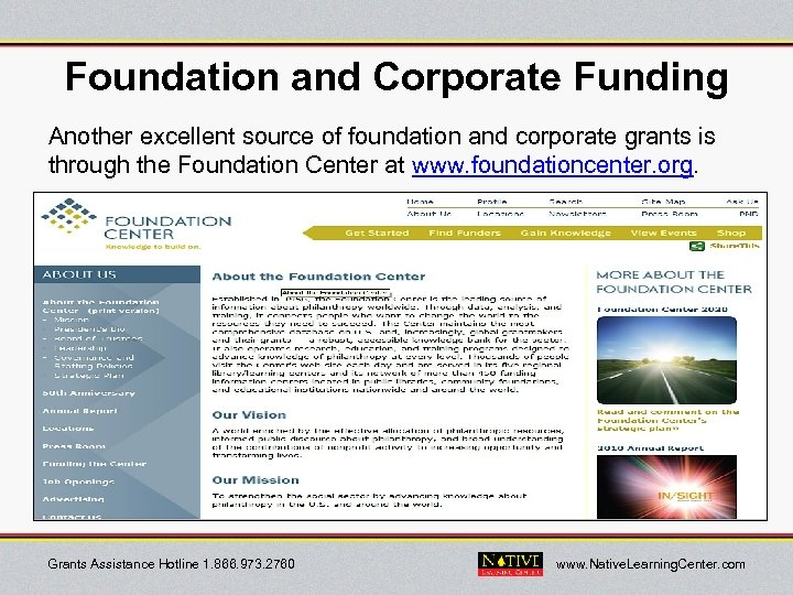 Foundation and Corporate Funding Another excellent source of foundation and corporate grants is through