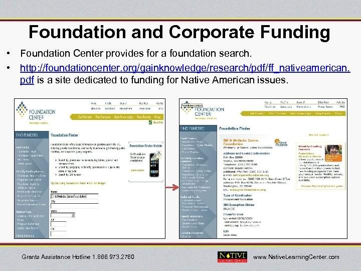 Foundation and Corporate Funding • Foundation Center provides for a foundation search. • http: