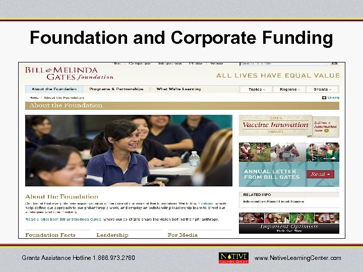 Foundation and Corporate Funding Grants Assistance Hotline 1. 866. 973. 2760 www. Native. Learning.