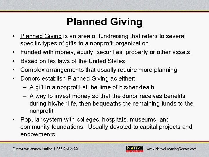 Planned Giving • Planned Giving is an area of fundraising that refers to several