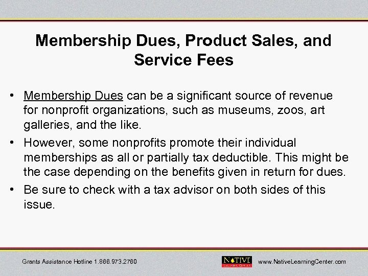 Membership Dues, Product Sales, and Service Fees • Membership Dues can be a significant