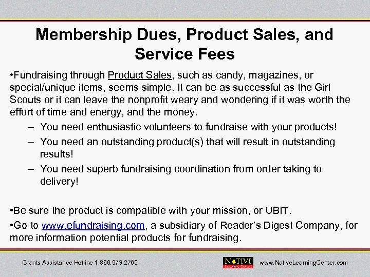 Membership Dues, Product Sales, and Service Fees • Fundraising through Product Sales, such as