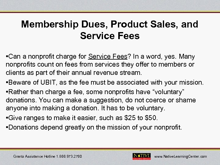 Membership Dues, Product Sales, and Service Fees • Can a nonprofit charge for Service