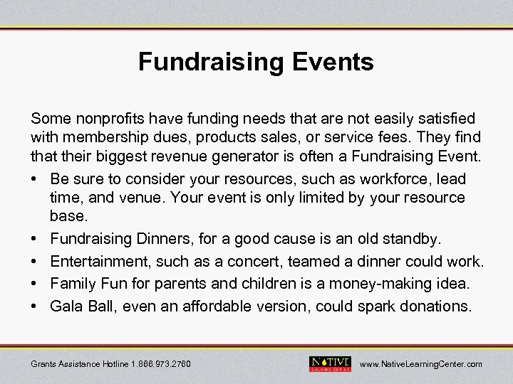 Fundraising Events Some nonprofits have funding needs that are not easily satisfied with membership