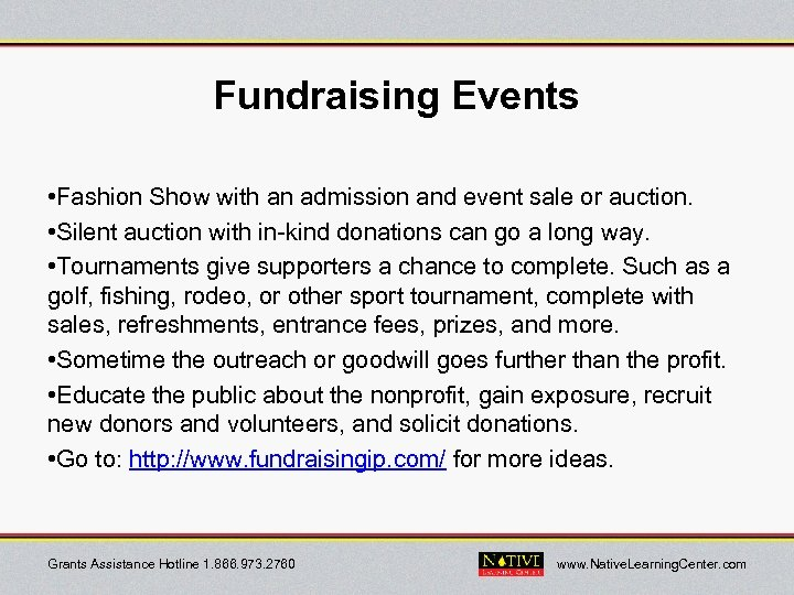 Fundraising Events • Fashion Show with an admission and event sale or auction. •