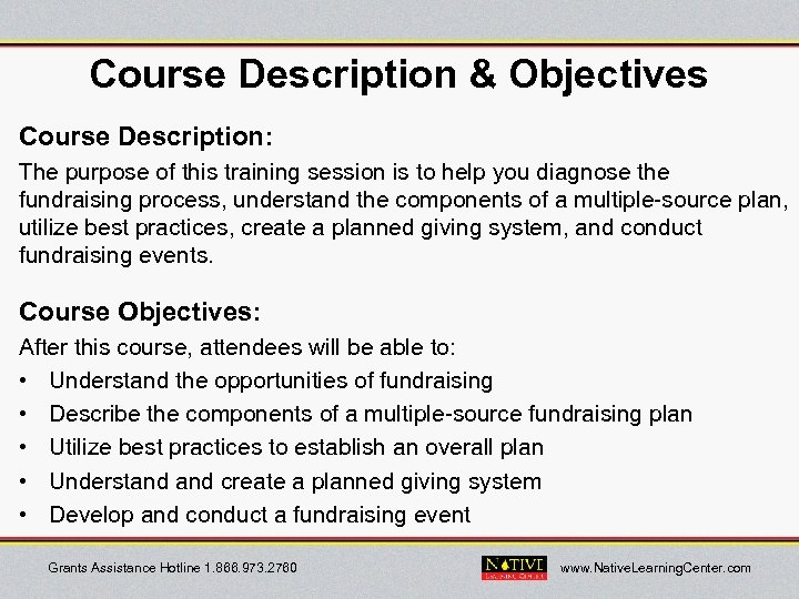Course Description & Objectives Course Description: The purpose of this training session is to