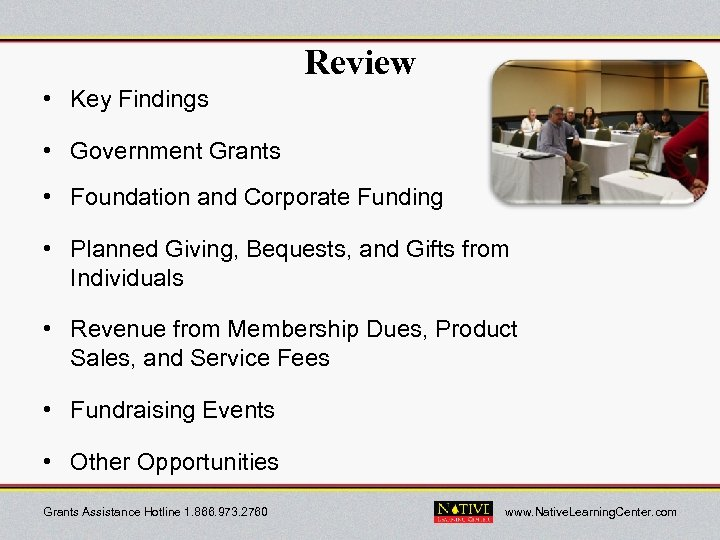 Review • Key Findings • Government Grants • Foundation and Corporate Funding • Planned