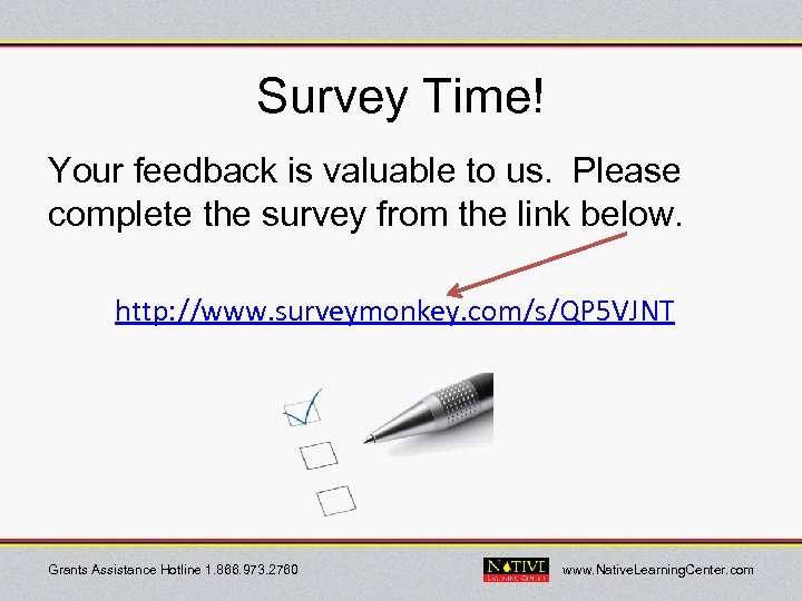 Survey Time! Your feedback is valuable to us. Please complete the survey from the