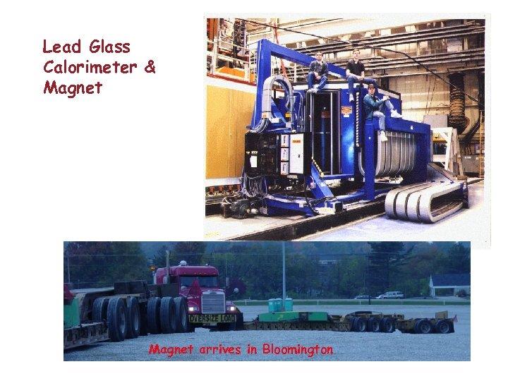 Lead Glass Calorimeter & Magnet arrives in Bloomington