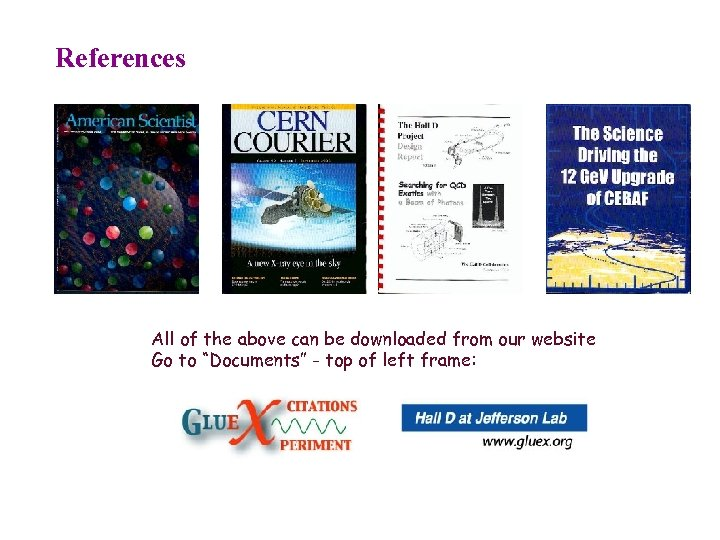 """References All of the above can be downloaded from our website Go to """"Documents"""""""