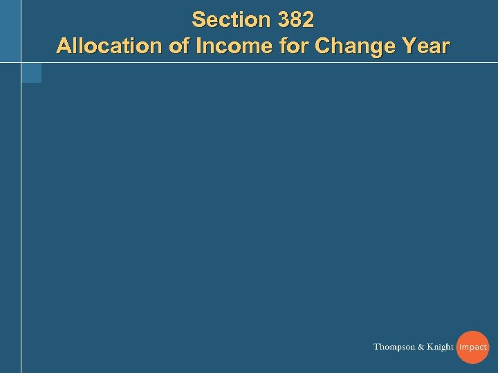Section 382 Allocation of Income for Change Year