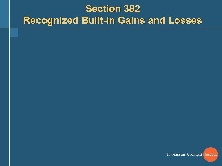 Section 382 Recognized Built-in Gains and Losses