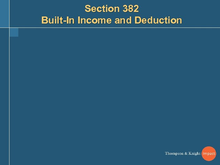 Section 382 Built-In Income and Deduction