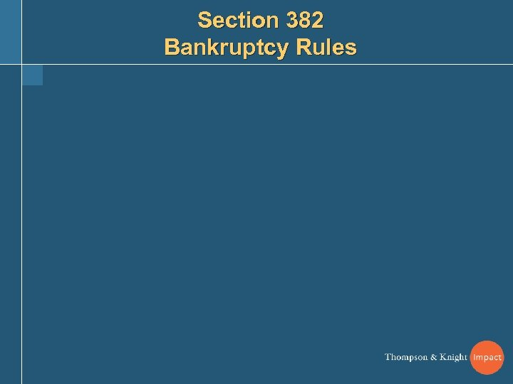 Section 382 Bankruptcy Rules