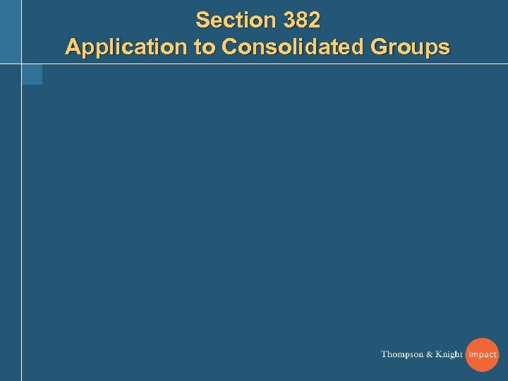 Section 382 Application to Consolidated Groups