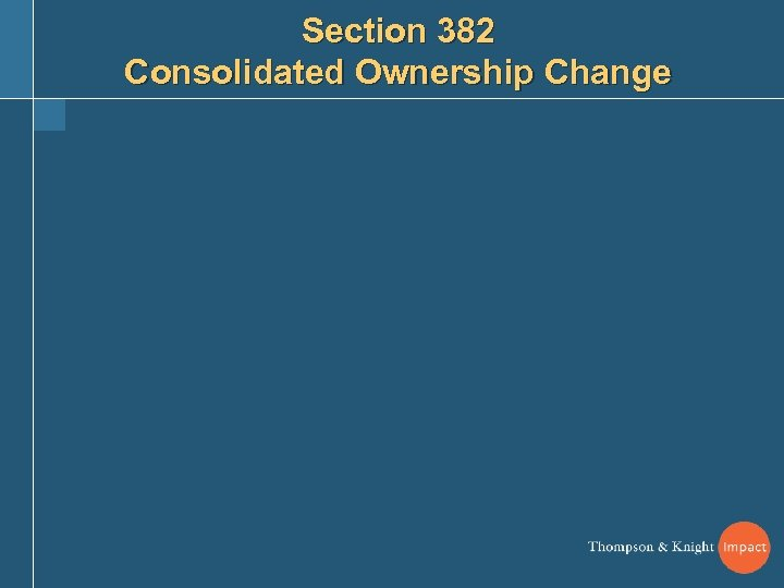 Section 382 Consolidated Ownership Change